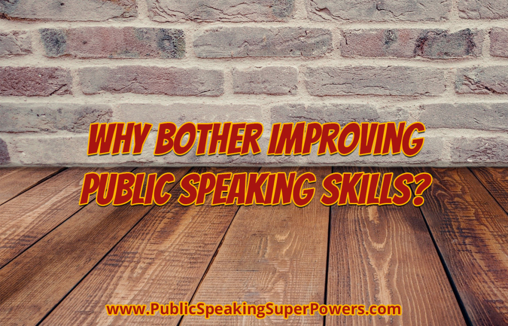 Why Bother Improving Public Speaking Skills?