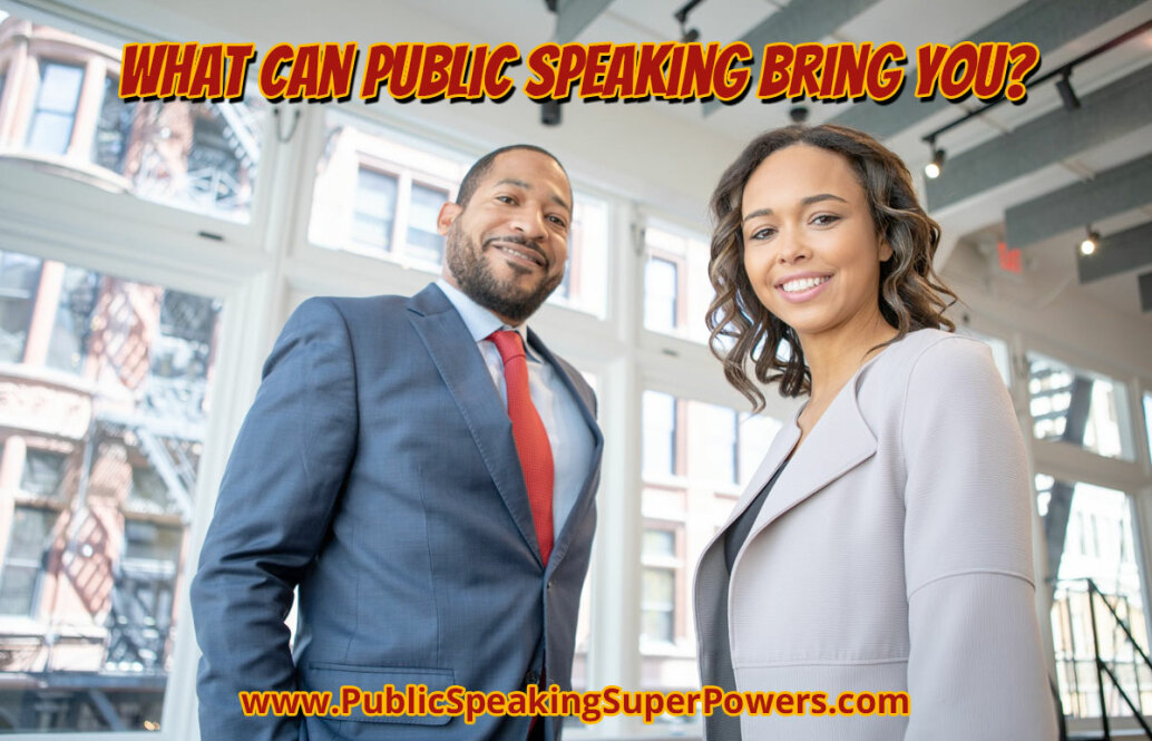 What Can Public Speaking Bring You?