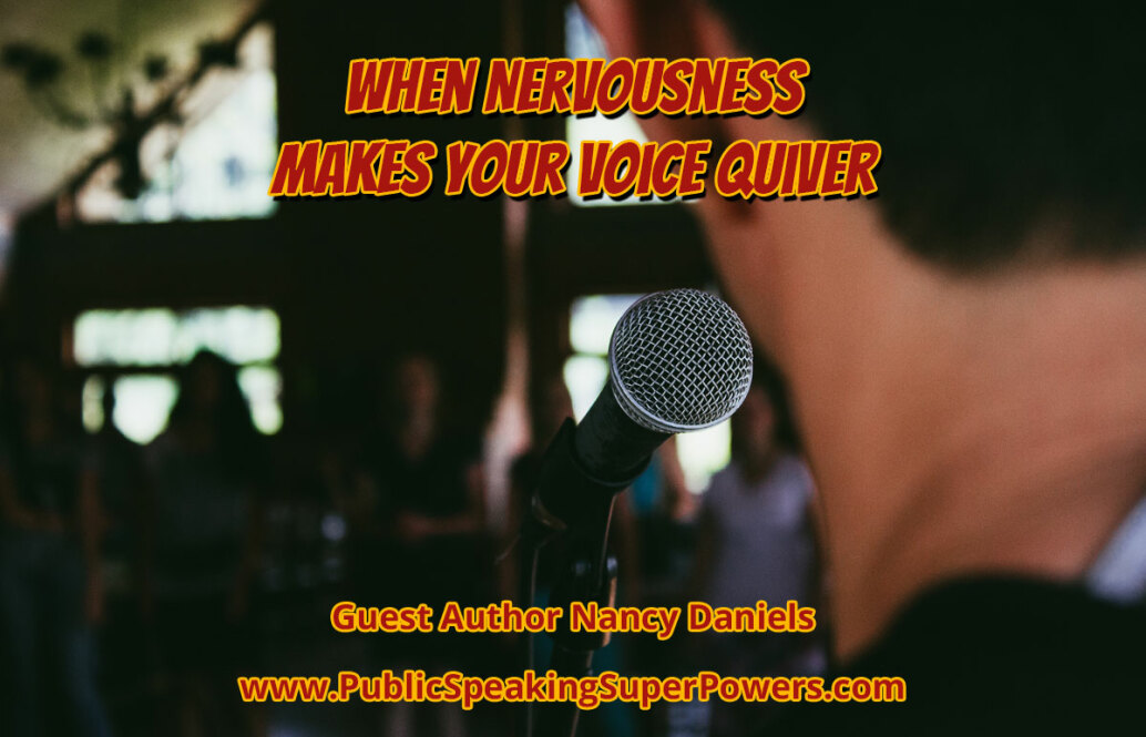 When Nervousness Makes Your Voice Quiver