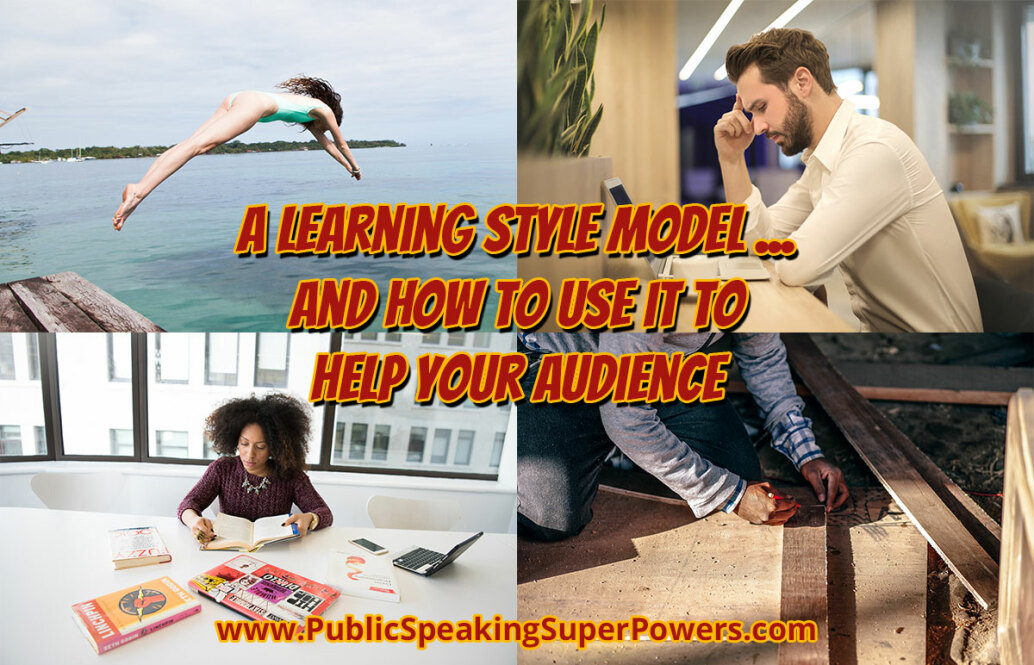 A Learning Style Model ... and how to use it to help your audience