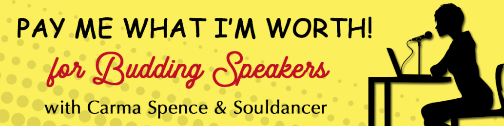 Pay Me What I'm Worth for Budding Speakers