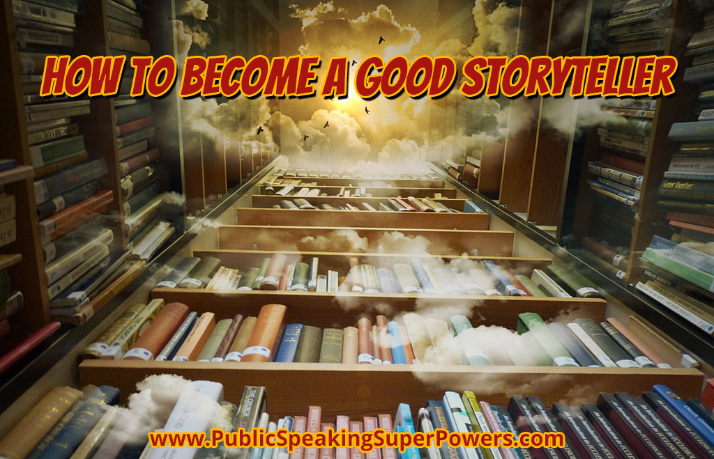 How to Become a Good Storyteller