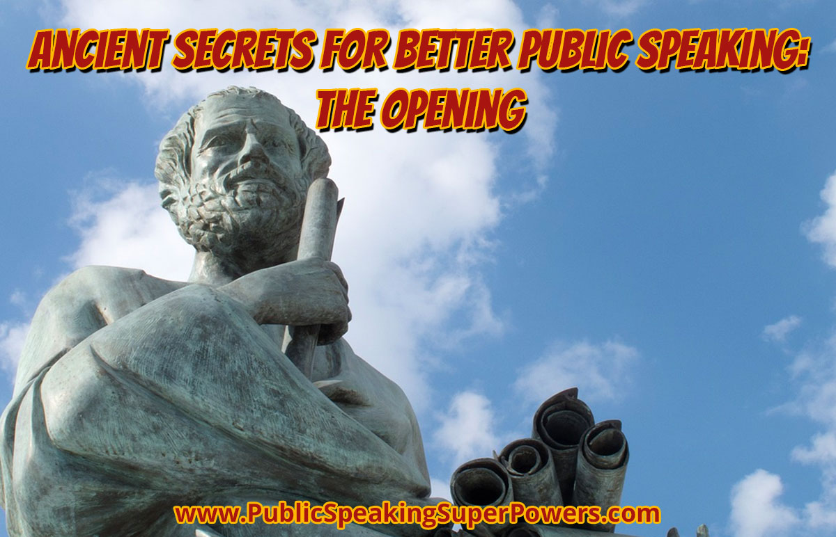 Ancient Secrets for Better Public Speaking: The Opening