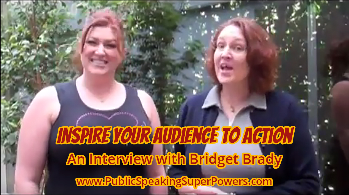 Inspire your audience to action - an interview with Bridget Brady