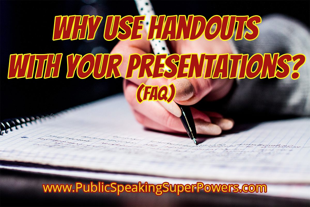 Why use handouts with your presentations? (FAQ)