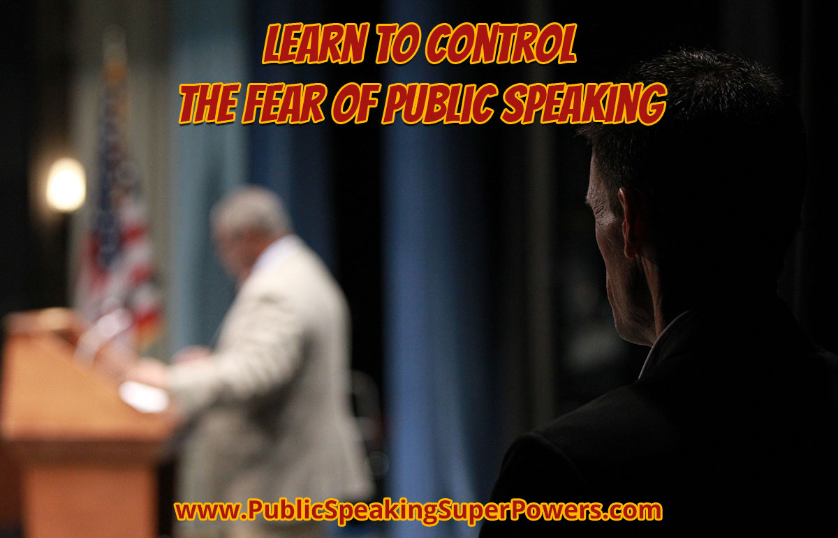 Learn To Control the Fear of Public Speaking
