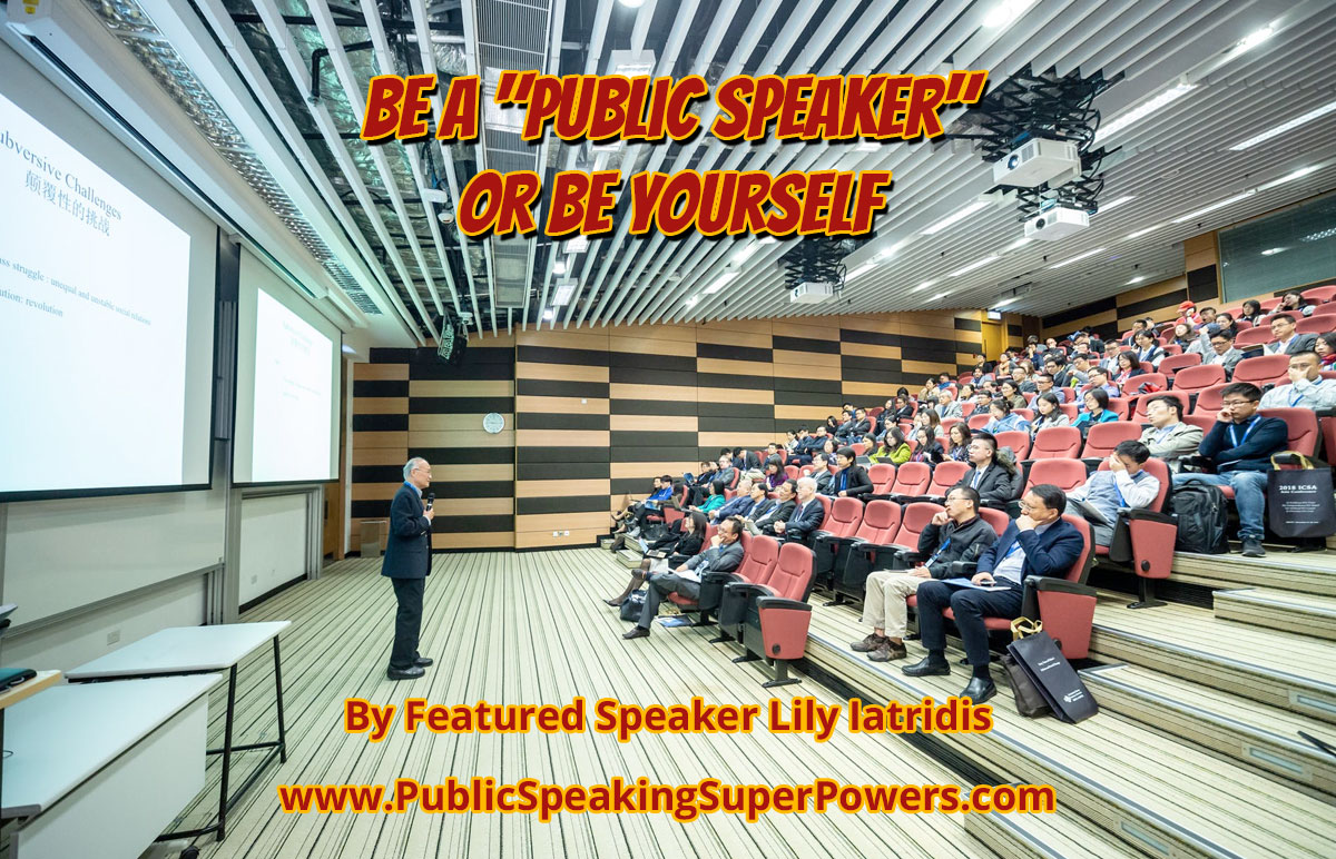 """Be a """"Public Speaker"""" Or Be Yourself"""