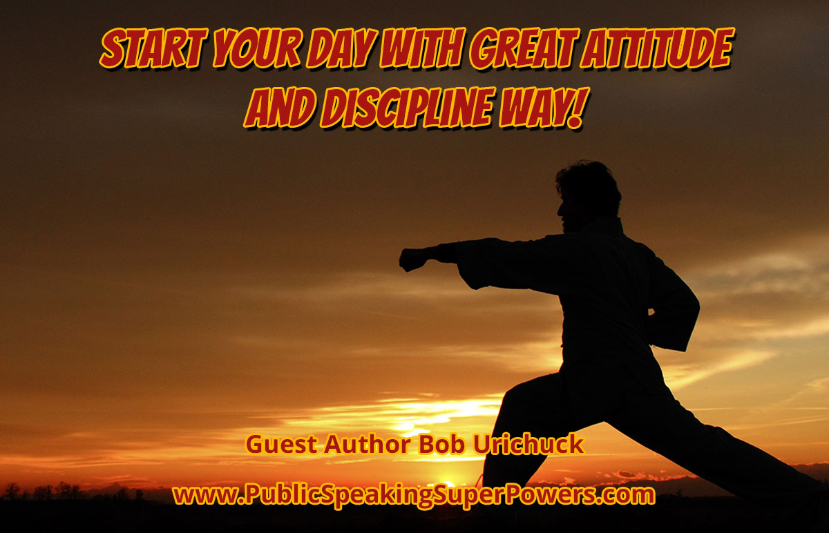 Start Your Day With Great Attitude and Discipline Way!