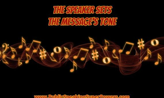 The Speaker Sets the Message's Tone