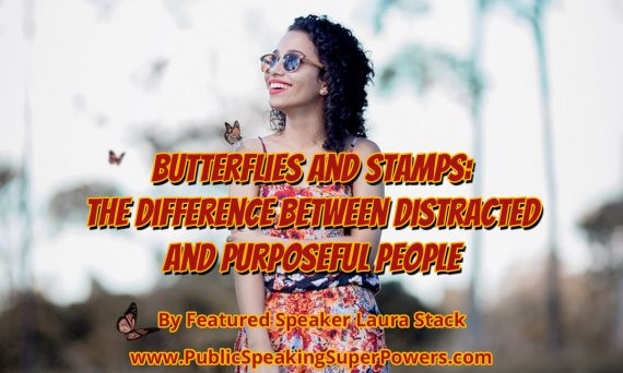 Butterflies and Stamps: The Difference Between Distracted and Purposeful People
