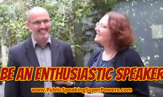 Be an enthusiastic speaker