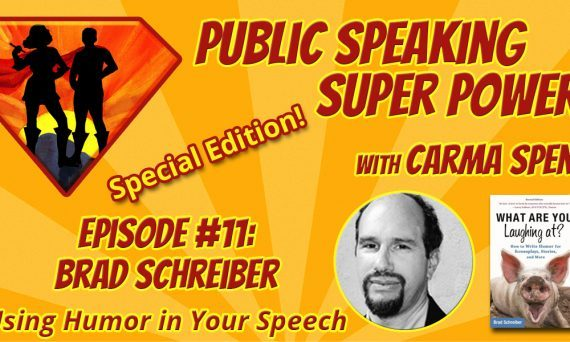 Episode 11 Brad Schreiber How To Use Humor in Your Speech