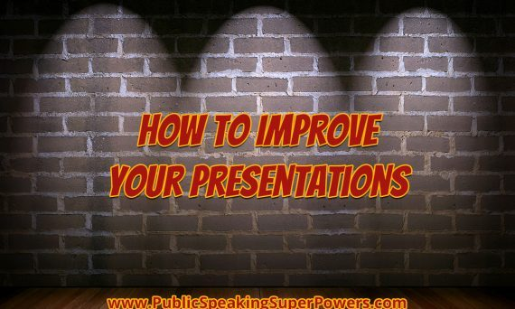 How to Improve Your Presentations