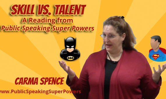 Skill vs. Talent - A reading from Public Speaking Super Powers