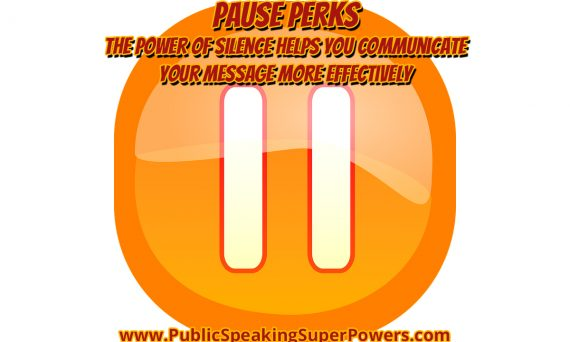 Pause Perks - The Power of Silence Helps You Communicate Your Message More Effectively