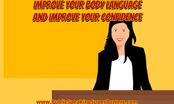 Improve Your Body Language and Improve Your Confidence