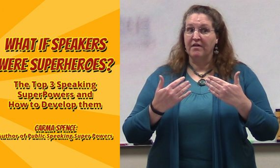 What if Speakers Were Superheroes? The Top 3 Speaking Superpowers & How To Develop Them