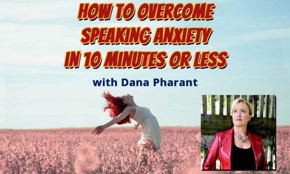 Watch this video featuring Dana Pharant to shift the fear of speaking in public into being relaxed and maybe even excited.