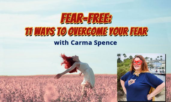 Fear-Free: 11 Ways to Overcome Your Fear