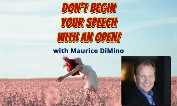 Don't begin your Speech with an Open!