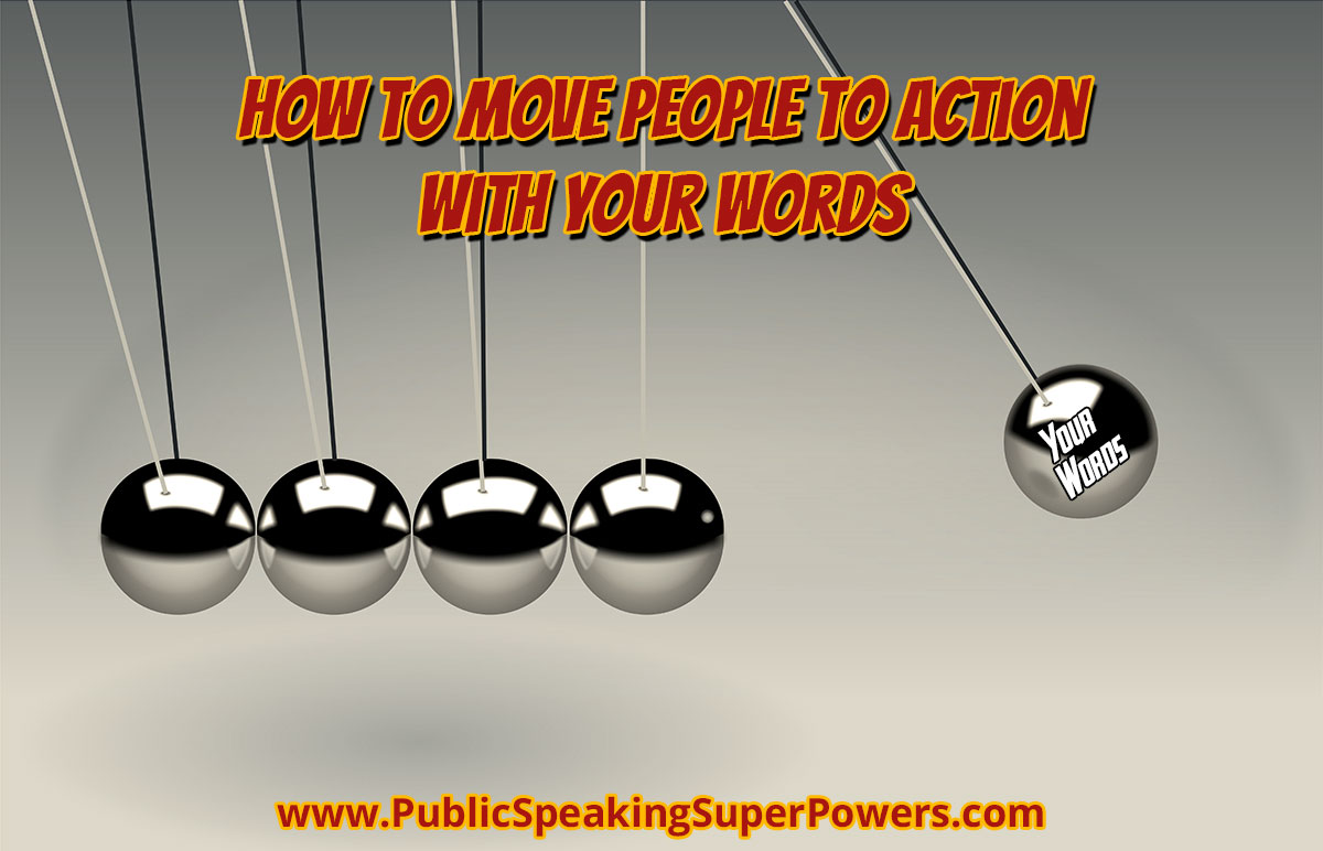 How to Move People to Action with Your Words