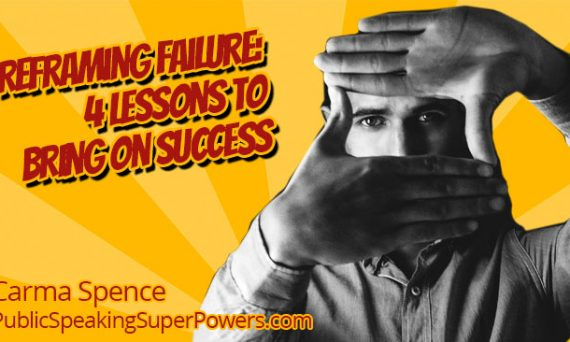 Reframing Failure: 4 Lessons to Bring on Success