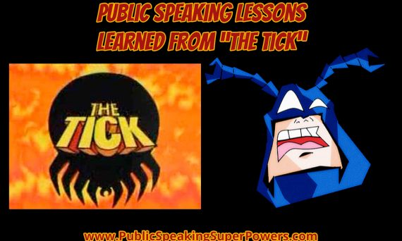 Public Speaking Lessons Learned from The Tick