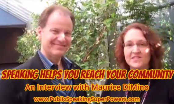 Speaking helps you reach your community An Interview with Maurice DiMino