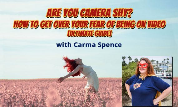 Are You Camera Shy? How To Get Over Your Fear of Being on Video