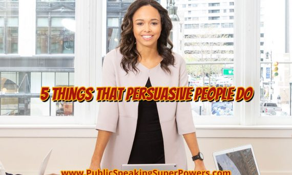 5 Things That Persuasive People Do