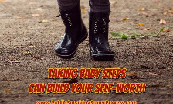 Taking Baby Steps Can Build Your Self-Worth