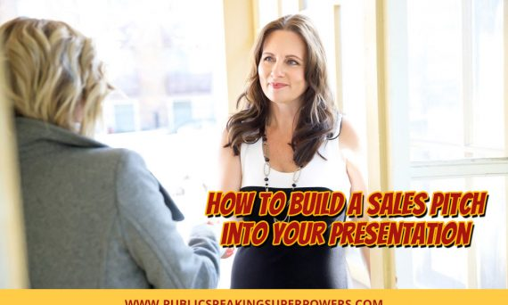 How to Build a Sales Pitch into Your Presentation