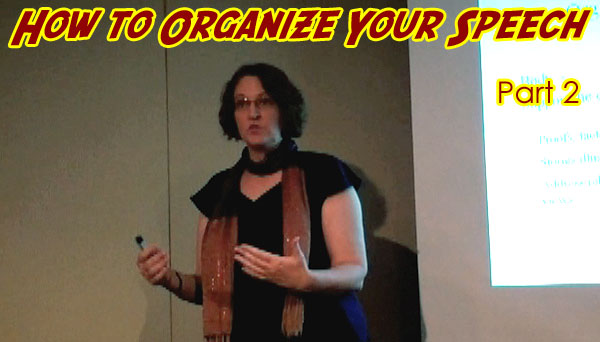 How to Organize Your Speech, Part 2
