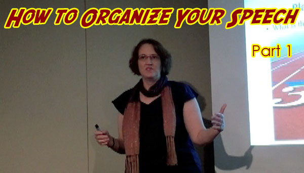 How to Organize Your Speech, Part 1
