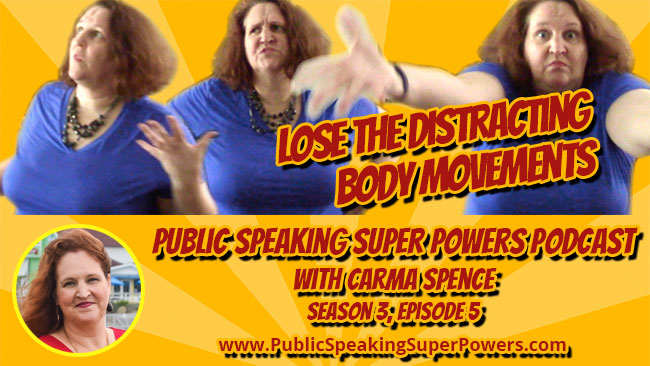 Podcast | Lose Distracting Body Movements